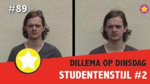 #89 Dilemma op Dinsdag [2/3] - Studentenstijl