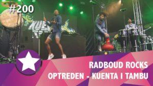 #200 Radboud Rocks 2018 - Optreden Kuenta I Tambu